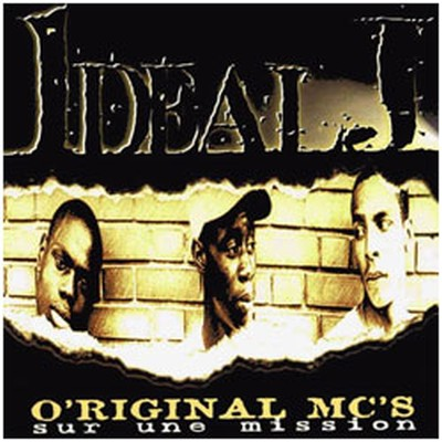 Ideal J – Original MC's sur une mission